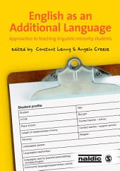 English as an Additional Language: Approaches to Teaching Linguistic Minority Students