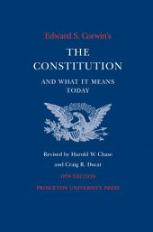 Edward S. Corwin's Constitution and What It Means Today: 1978 Edition