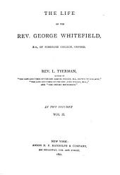 The Life of the Rev. George Whitefield: Volume 2