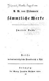 A.M. von Thümmels sämmtliche Werke: Band 2