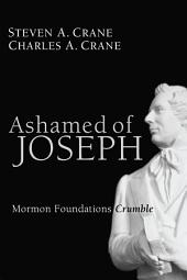 Ashamed of Joseph: Mormon Foundations Crumble