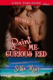Paint Me Curious Red [Curious 2]