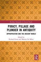 Piracy  Pillage  and Plunder in Antiquity PDF