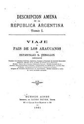 Descripcion amena de la Republica argentina ...: Viaje al pais de los araucanos