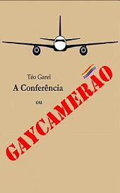 A Conferência ou Gaycamerão