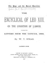 The Pope and the Social Question: The Encyclical of Leo XIII. on the Condition of Labour, Together with Letters from the Vatican, 1889