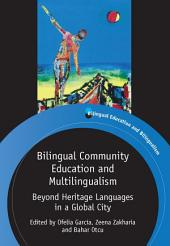 Bilingual Community Education and Multilingualism: Beyond Heritage Languages in a Global City
