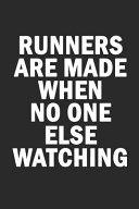 Download Runners Are Made When No One Else Watching Book