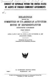 Conduct of Espionage Within the United States by Agents of Foreign Communist Governments: Hearings, Ninetieth Congress, First Session. April 6-7, May 10, June 15, November 15, 1967