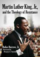 Martin Luther King  Jr   and the Theology of Resistance PDF