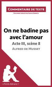 On ne badine pas avec l'amour de Musset - Acte III, scène 8: Commentaire de texte