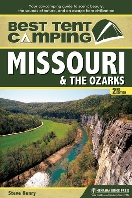 Best Tent Camping  Missouri and the Ozarks PDF
