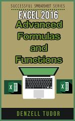 Excel 2016: Advanced Formulas and Functions