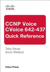 CCNP Voice CVoice 642-437 Quick Reference: Edition 3