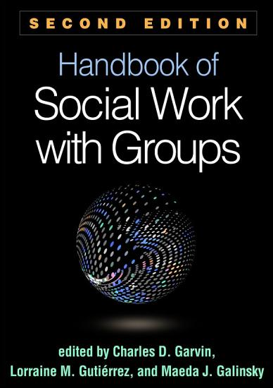Handbook of Social Work with Groups  Second Edition PDF