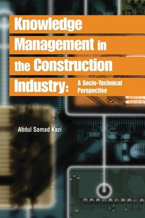 Knowledge Management in the Construction Industry  A Socio Technical Perspective PDF