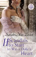 Eleven Scandals to Start to Win a Duke s Heart PDF