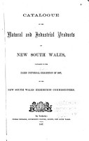 Catalogue of the Natural and Industrial Products of New South Wales  Forwarded to the Paris Universal Exhibition of 1867 PDF