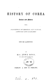 History of Corea, Ancient and Modern: With Description of Manners and Customs, Language and Geography