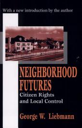 Neighborhood Futures: Citizen Rights and Local Control