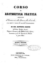 Corso di aritmetica pratica applicata al commercio, alla banca, alle aziende e a tutti i rami di sociale transazione. Di Gio. Battista Scotti ..