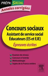Annales corrigées Concours Assistant de service social Éducateur (ES et EJE): Épreuves écrites, Édition 6