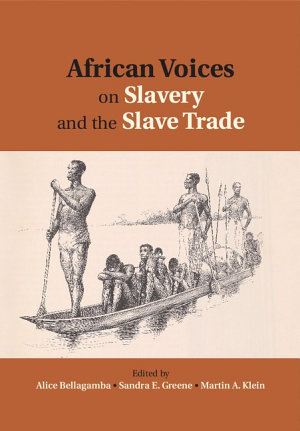 African Voices on Slavery and the Slave Trade  Volume 2  Essays on Sources and Methods PDF