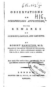 Observations on scrophulous affections: with remarks on schirrus, cancer, and rachitis