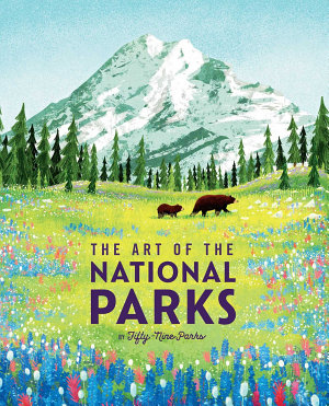 The Art of the National Parks (Fifty-Nine Parks)