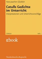 Catulls Gedichte im Unterricht: Interpretationen und Unterrichtsvorschläge, Ausgabe 3