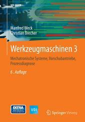Werkzeugmaschinen 3: Mechatronische Systeme, Vorschubantriebe, Prozessdiagnose, Ausgabe 6