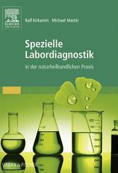 Spezielle Labordiagnostik in der naturheilkundlichen Praxis