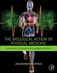 The Biological Action of Physical Medicine