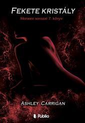 Fekete kristály: Morwen sorozat 7. könyv