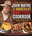 The Official John Wayne 5 Ingredient Homestyle Cookbook Book
