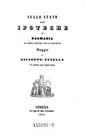 Sullo stato delle ipoteche in Dalmazia da'tempi antichi sino al presente