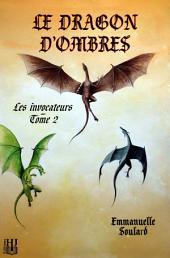 Le dragon d'ombres (Les invocateurs - tome 2)