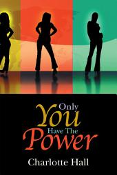 Only You Have the Power