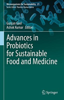 Advances in Probiotics for Sustainable Food and Medicine