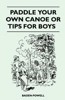 Paddle Your Own Canoe or Tip for Boys PDF