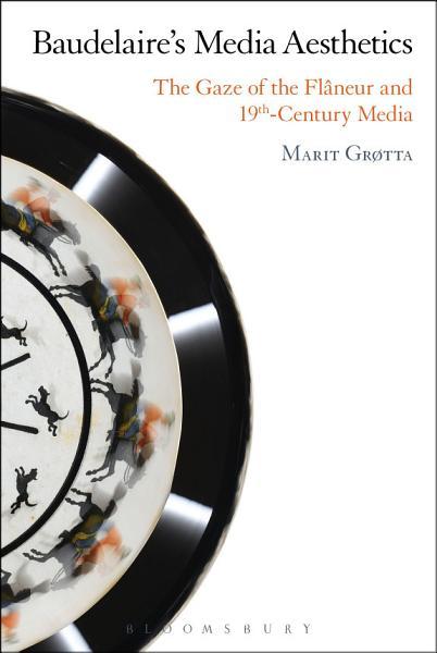 Download Baudelaire s Media Aesthetics Book