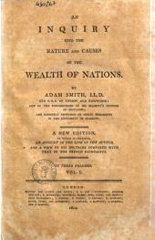 An Inquiry Into the Nature and Causes of the Wealth of Nations by Adam Smith ...: Vol. 1, Volume 1