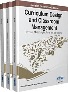 Curriculum Design and Classroom Management  Concepts  Methodologies  Tools  and Applications PDF
