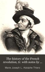 The History Of The French Revolution Tr With Notes By F Shoberl Book PDF