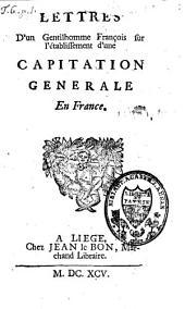 Lettres d'un gentilhomme françois sur l'établissement d'une capitation generale en France