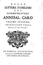 Delle lettere familiari del commendatore Annibal Caro: Volume 2