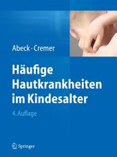 Häufige Hautkrankheiten im Kindesalter: Klinik - Diagnose - Therapie, Ausgabe 4