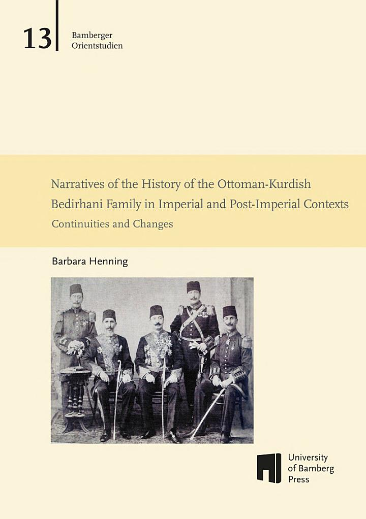 Narratives of the History of the Ottoman-Kurdish Bedirhani Family in Imperial and Post-Imperial Contexts