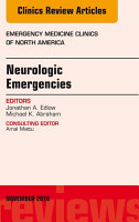 Neurologic Emergencies  An Issue of Emergency Medicine Clinics of North America  E Book PDF