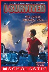I Survived the Joplin Tornado, 2011 (I Survived #12)